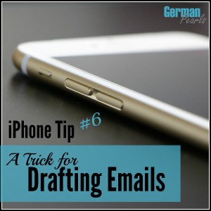 iPhone Tip #6 – A Trick for Saving a Draft Email