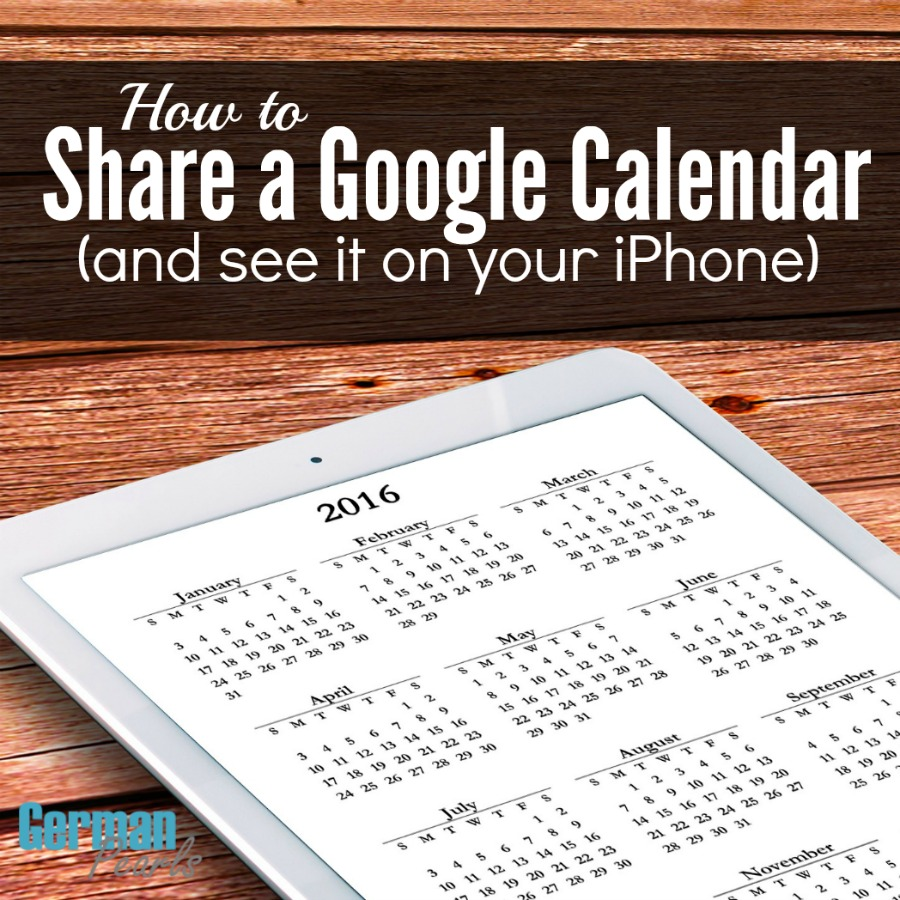 how to share google calendar and see it on an iphone german pearls