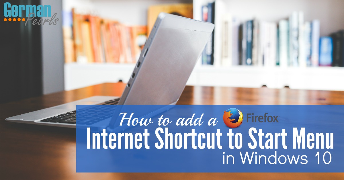 How to Add a Mozilla Firefox Shortcut to Windows 10 Start