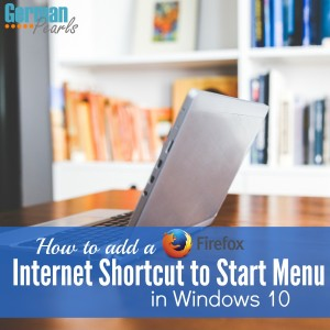 Add a Mozilla Firefox internet shortcut to your Windows 10 start menu for faster access to your favorite sites!