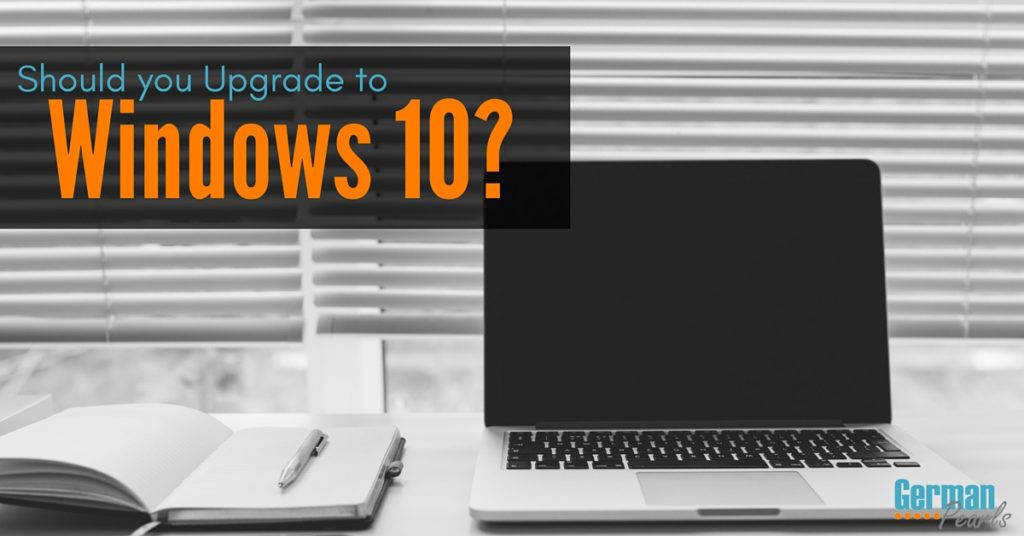 Should I get the Windows 10 Upgrade? A guide to help you decide, download and install the update.