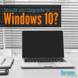 Windows 10 Upgrade or Not to Upgrade?
