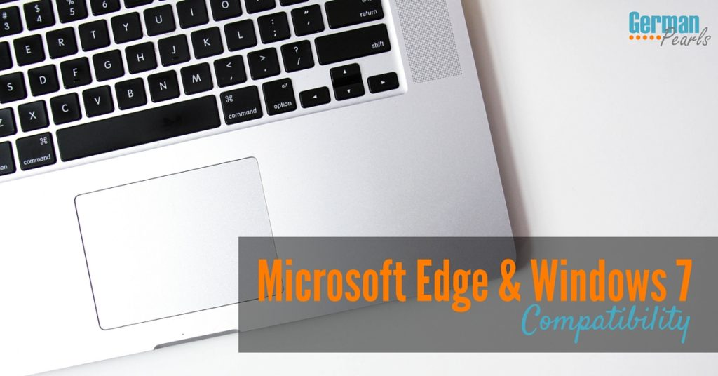 Wondering about Microsoft Edge Windows 7 compatibility? We'll break down Microsoft's browser Edge's compatibility with Windows 7 and Windows 8.1.