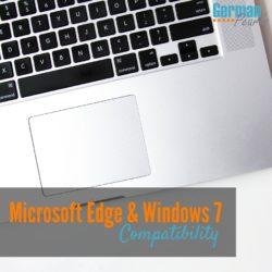 Is Microsoft Edge Windows 7 Compatible?