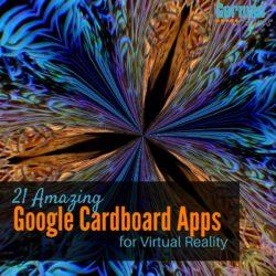 21 Amazing Google Cardboard Apps