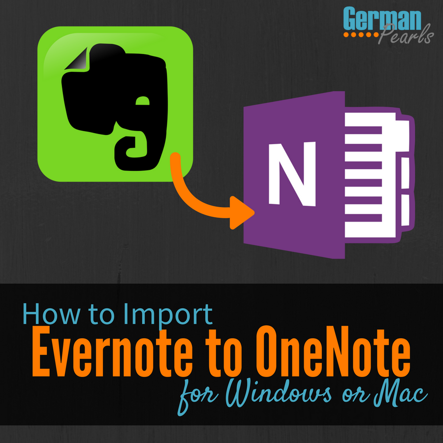 Import evernote to onenote in windows or mac german pearls reheart