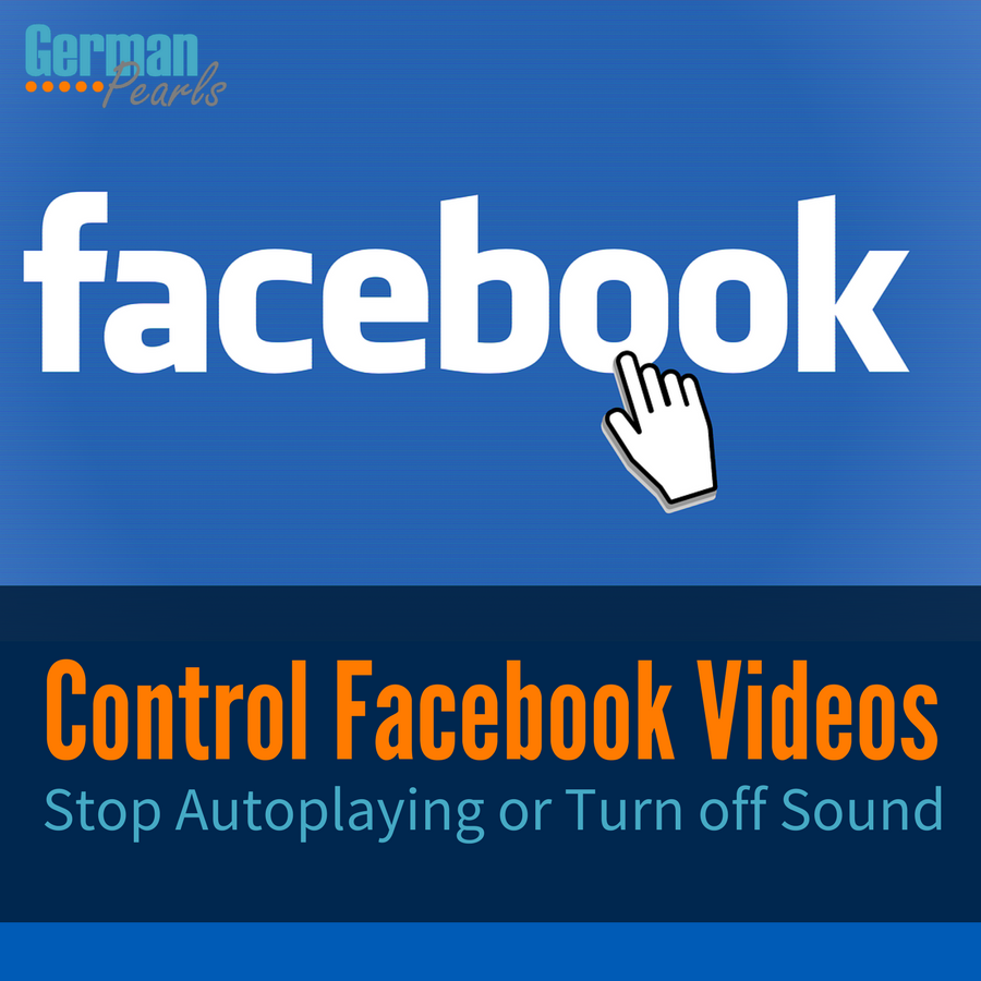 Stop Facebook Videos from Automatically Playing (or Turn off Sound