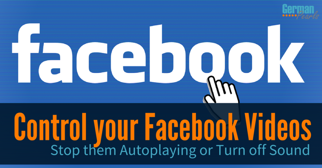 Turn off Facebook Video Sound or Stop Facebook Videos from Autoplaying